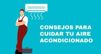 CONSEJOS PARA CUIDAR TU AIRE ACONDICIONADO
