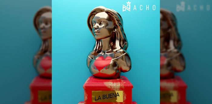 Nacho La Buena